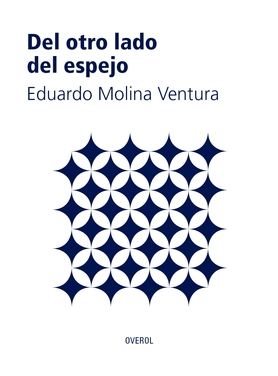 Portada Del otro lado del espejo Eduardo Molina Ventura