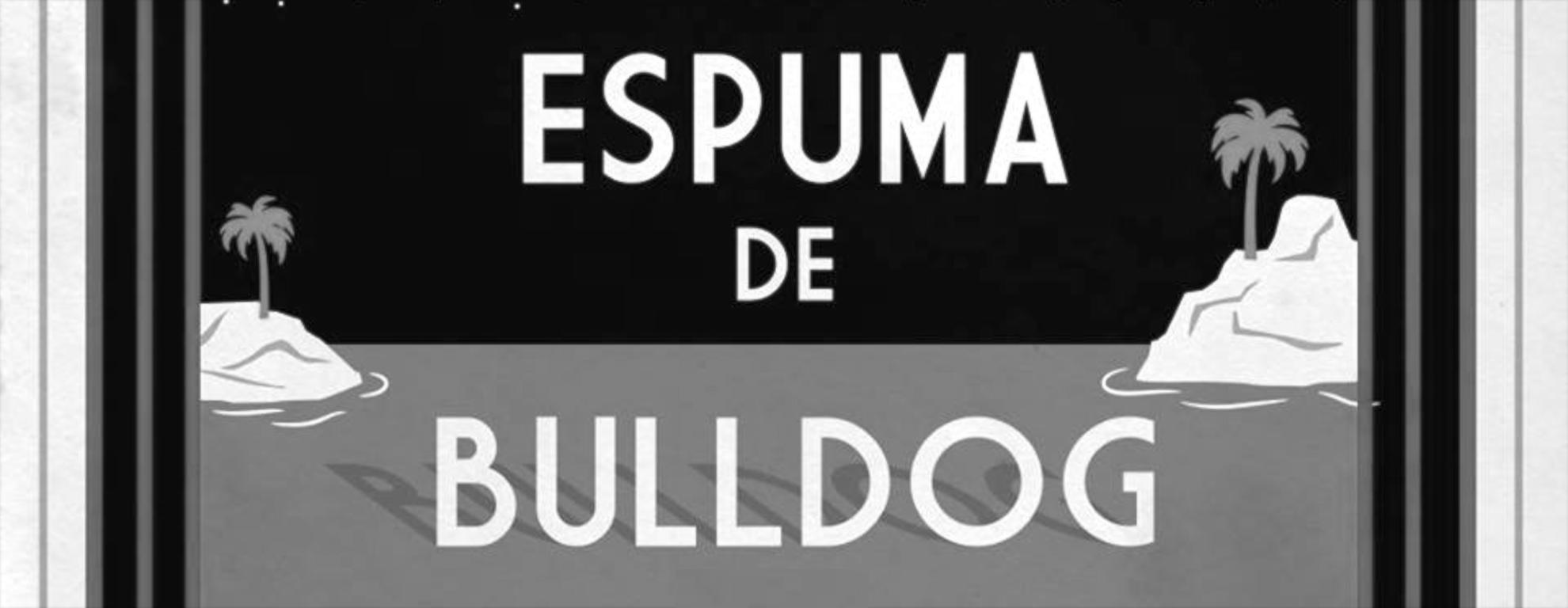 Previsualizacio?n – Espuma de Bulldog