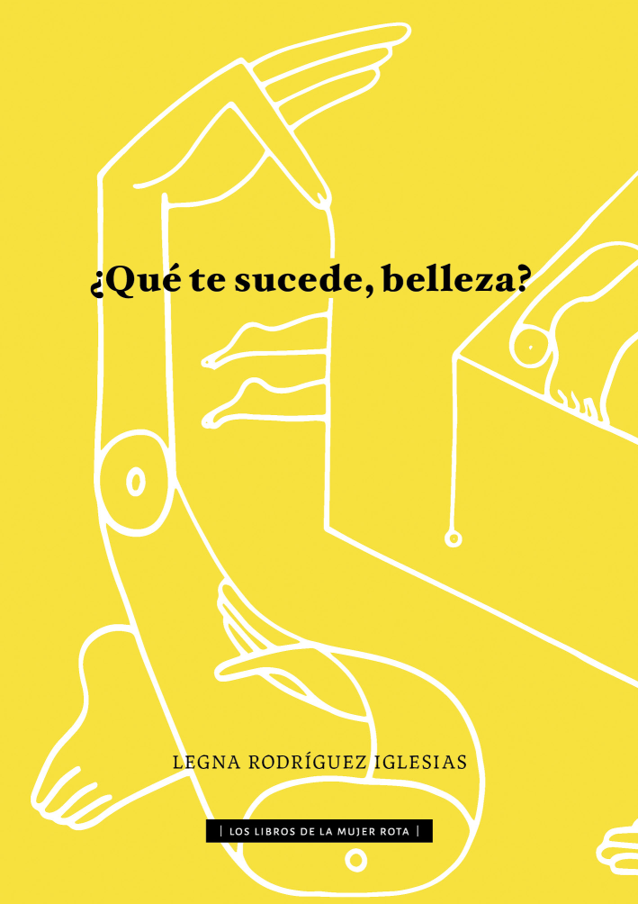 [Extracciones] ¿Qué te sucede, belleza? de Legna Rodríguez Iglesias