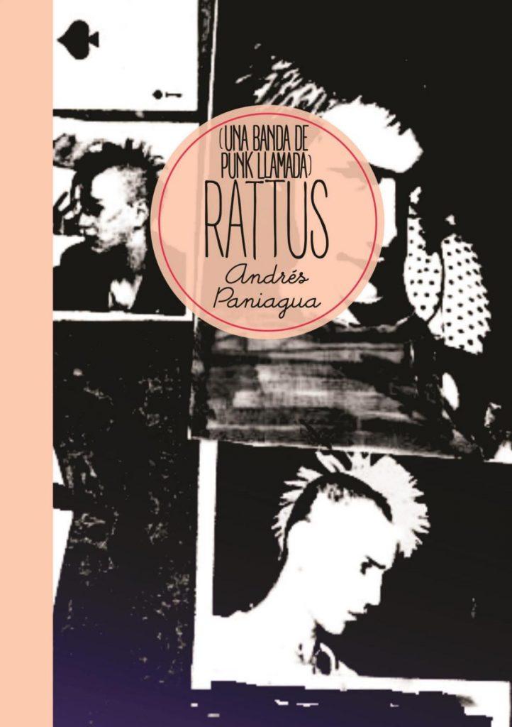 [Extracciones] (Una banda de punk llamada) Rattus de Andrés Paniagua